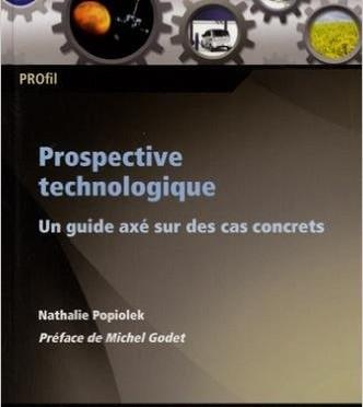 Prospective technologique, un guide axé sur des cas concrets